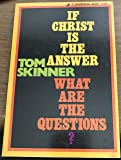 If Christ Is the Answer, What Are the Questions?