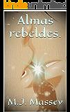 Almas rebeldes.