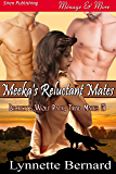 Meeka's Reluctant Mates [Beckett's Wolf Pack, Triad Mates 5] (Siren Publishing Menage and More)
