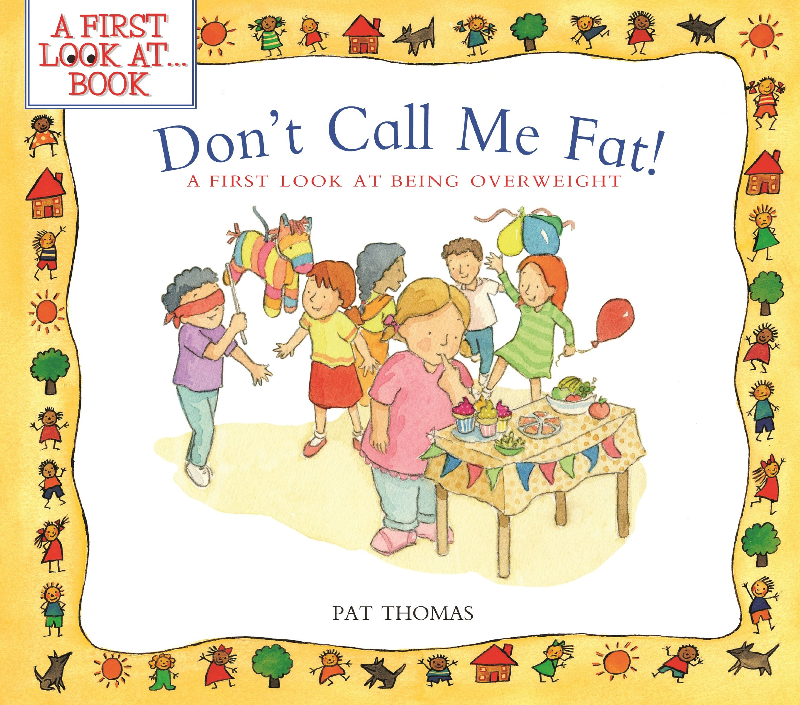 Don't Call Me Fat!: A First Look at Being Overweight (A First Look at...Series)