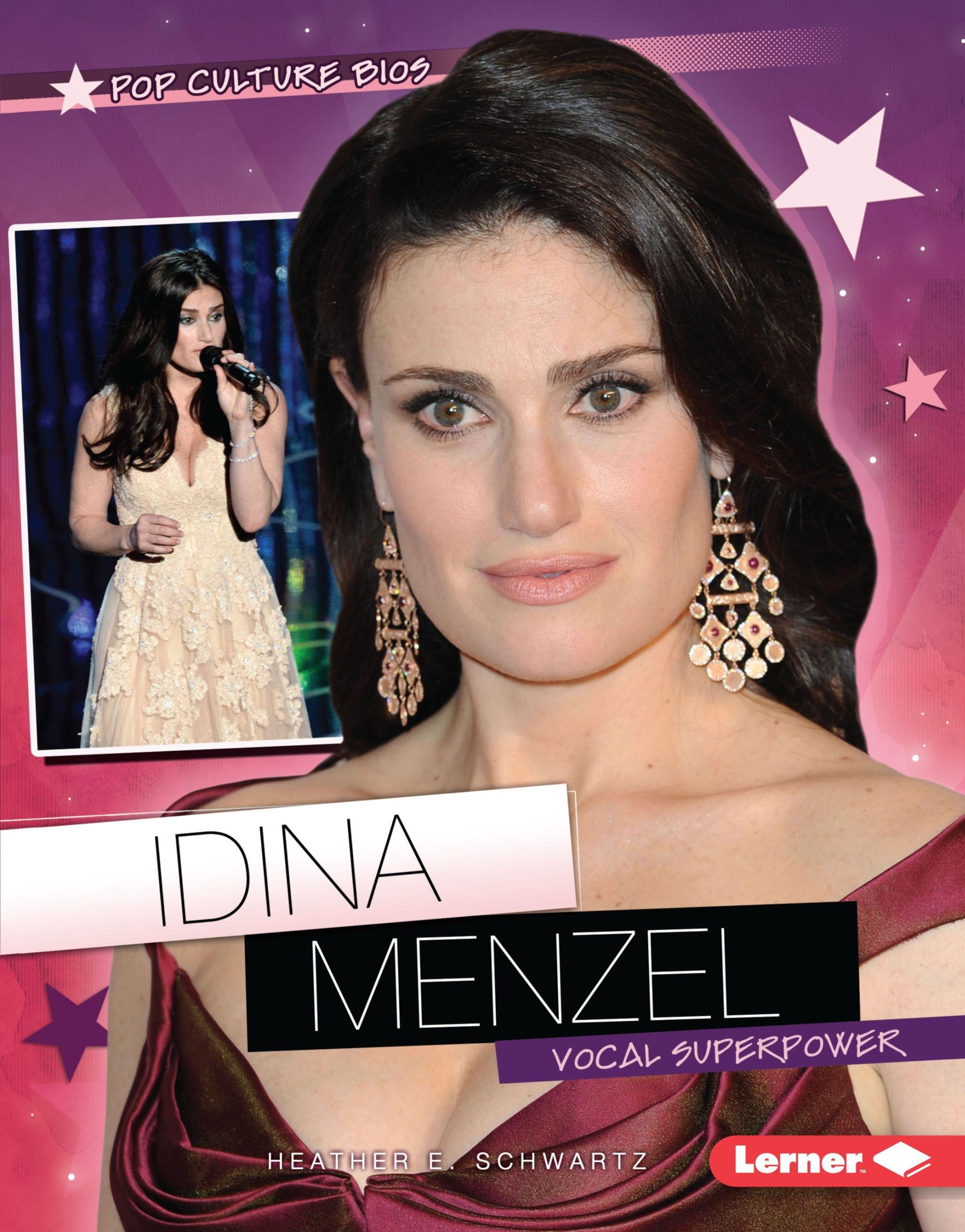 Idina Menzel: Vocal Superpower (Pop Culture Bios)