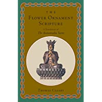 The Flower Ornament Scripture: A Translation of the Avatamsaka Sutra