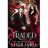 Traded: A Vampire King Paranormal Romance (Midnight Royals Book 1)