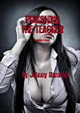 Punishing The Teacher: The Collected Edition
