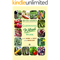 Gardening Without Work: For the Aging, The Busy and the Indolent (Ruth Stout Classics)