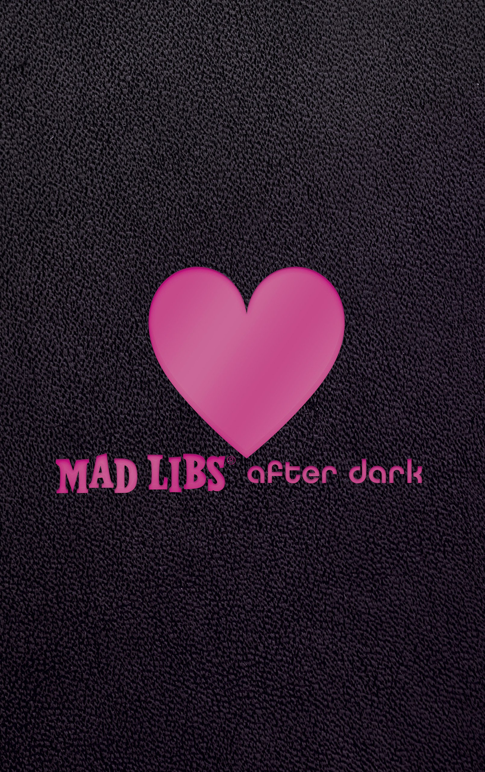 mad libs after dark adult mad libs