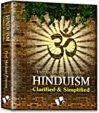 Hinduism - Clarified and Simplified: Simple Explanation of Hindu Rites, Rituals, Customs and Traditions