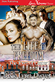 The Life to Freedom [The Town of Casper 1] (Siren Publishing LoveXtreme Forever)