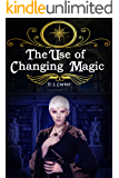 The Use: of Changing Magic