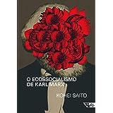 O ecossocialismo de Karl Marx: Capitalismo, natureza e a crítica inacabada à economia política