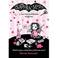 Isadora Moon y las manualidades mágicas (Isadora Moon) (Infantil)