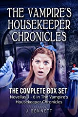 The Vampire's Housekeeper Chronicles: Complete Box Set of Novellas 1 - 6! Kindle Edition