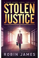 Stolen Justice (Cass Leary Legal Thriller Series Book 4) Kindle Edition