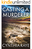 Casting a Murderer: A Cozy Mystery Book
