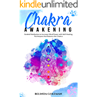 Chakra Awakening: Guided Meditation to Increase Mind Power with Self-Healing Techniques that Balance the Chakra book cover