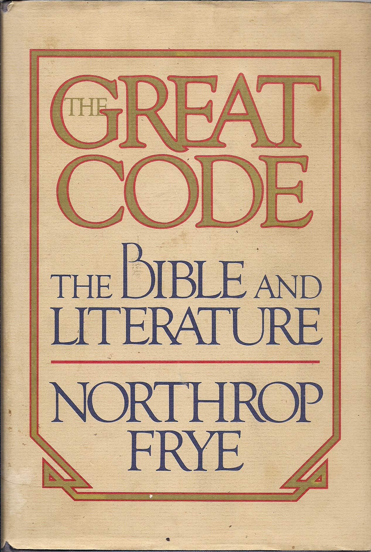 The Great Code: The Bible and Literature: Northrop Frye: Amazon ...