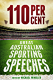 110 Per Cent: Great Australian Sport Speeches
