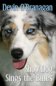 Show Dog Sings the Blues (The Show Dog Diaries Book 2)