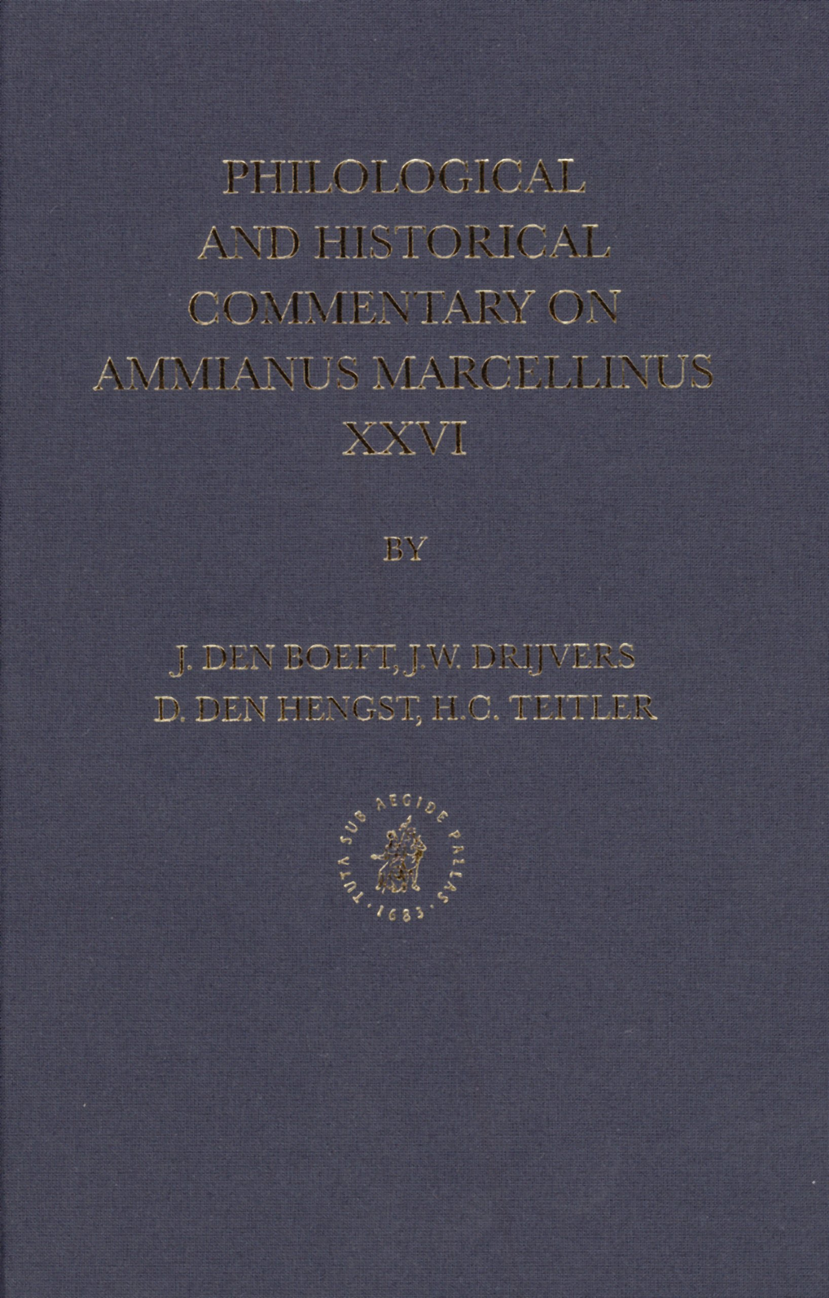 Download Philological and Historical Commentary on Ammianus Marcellinus XXVI (Philological and Historical Commentary on Ammianus Marcellin) (v. 26) pdf epub