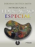 Introdução à Educação Especial: Ensinar em Tempos de Inclusão