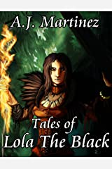 Tales Of Lola The Black Kindle Edition