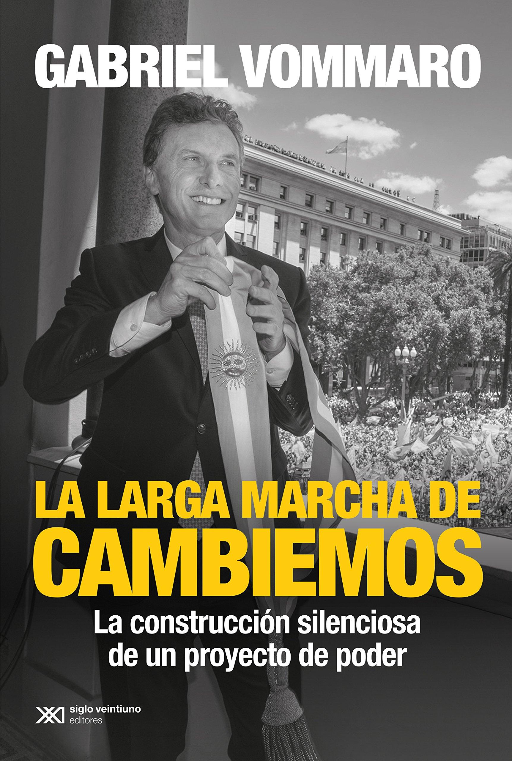 La Larga Marcha De Cambiemos (Spanish) Paperback – 2015