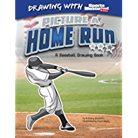 Picture a Home Run (Drawing with Sports Illustrated Kids)