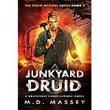 Junkyard Druid: A Druidverse Urban Fantasy Novel (The Colin McCool Paranormal Suspense Series Book 1)