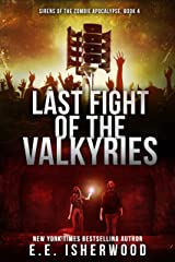 Last Fight of the Valkyries: Sirens of the Zombie Apocalypse, Book 4 Kindle Edition