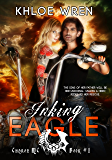 Inking Eagle (Charon MC Trilogy Book 1)