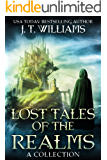 Lost Tales of the Realms: A collection of epic and dark fantasy adventures