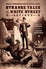 Dead Leprechauns & Devil Cats: Strange Tales of the White Street Society Kindle Edition