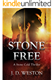 Stone Free: A Stone Cold Thriller (Stone Cold Thriller Series Book 5)