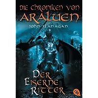 Die Chroniken von Araluen - Der eiserne Ritter (Die Chroniken von Araluen (Ranger's Apprentice), Band 3)