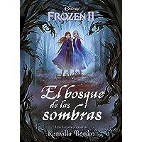 Frozen 2. El bosque de las sombras: Una