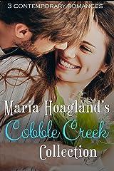 Maria Hoagland's Cobble Creek Collection: Three Small Town Contemporary Romances