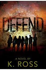 Defend: A Lost Tribe (Book 2) Kindle Edition