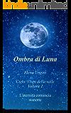 Ombra di Luna (i lupi della valle Vol. 1)