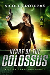 Heart of the Colossus: A Steampunk Space Opera Adventure (A Holly Drake Job Book 3) Kindle Edition