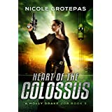 Heart of the Colossus: A Steampunk Space Opera Adventure (Holly Drake Jobs Book 3)