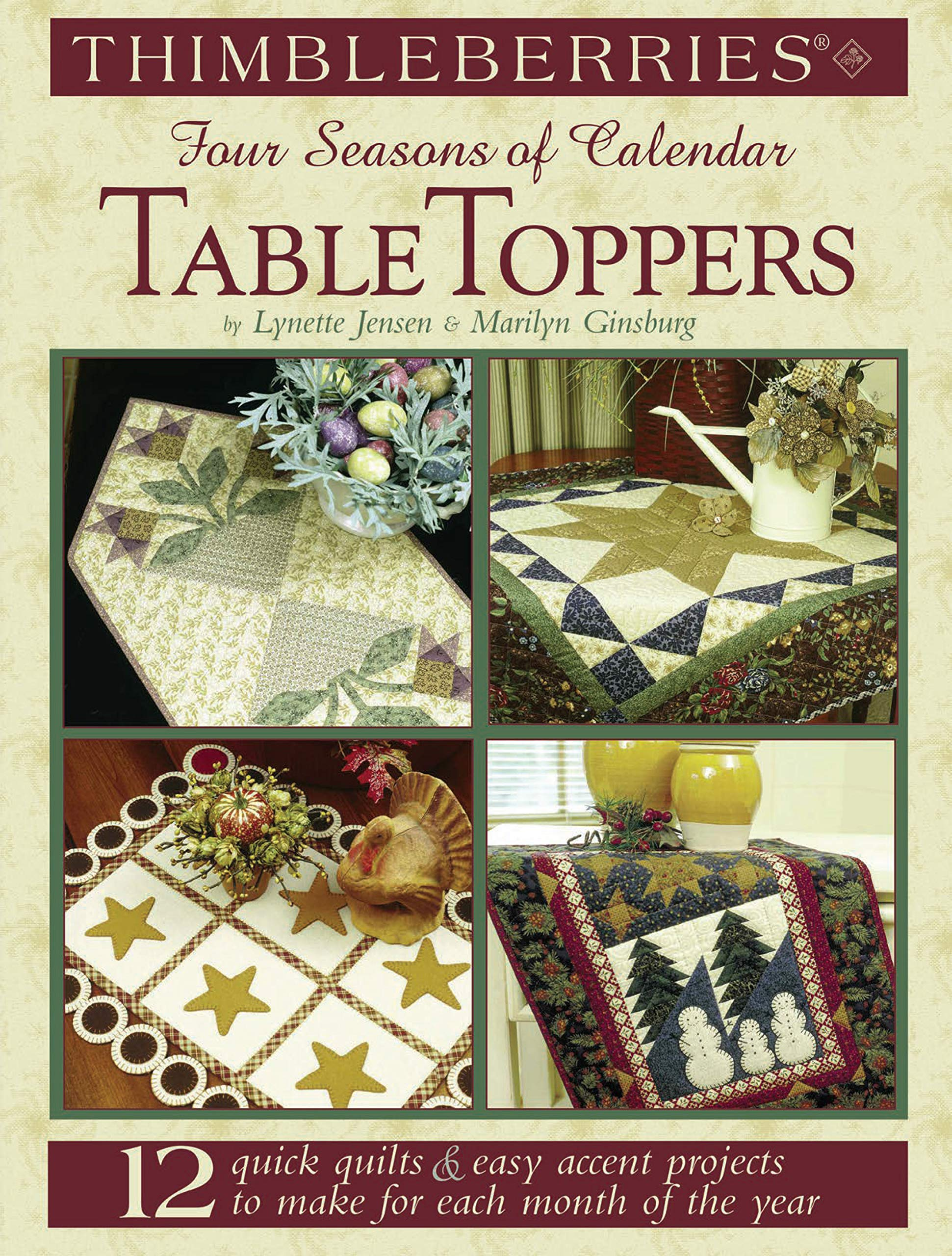 Thimbleberries/® Four Seasons of Calendar Table Toppers 12 Quick Quilts easy accent projects to make for each month of the year