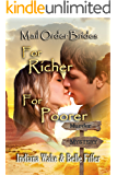 Mail Order Bride: For Richer for Poorer: Sweet, Clean, and Inspirational Western Historical Romance (Mail Order Bride Murder Mystery Book 3)