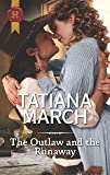 The Outlaw and the Runaway (Harlequin Historical)