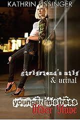 Girlfriend's MILF & Urinal (Younger Mistress, Older Slave Book 6) Kindle Edition