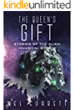 The Queen's Gift (Stories of the Alien Invasion Book 2)