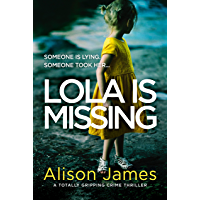 Lola Is Missing: A totally gripping crime thriller (Detective Rachel Prince Book 1)