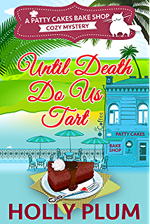 Until Death Do Us Tart A Patty Cakes Bake Shop Cozy Mystery Series Book 1