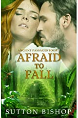 Afraid to Fall (Ancient Passages Book 1) Kindle Edition