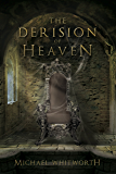 The Derision of Heaven: A Guide to Daniel (Guides to God's Word)