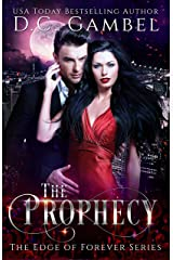 The Prophecy: A Paranormal Vampire Romance (The Edge of Forever Book 4) Kindle Edition
